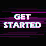 Sign get started with distorted glitch effect. Royalty Free Stock Photos