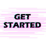 Sign get started with distorted glitch effect. Stock Images