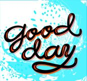 Sign Good day, template poster hand drawn. Vector. stock illustration