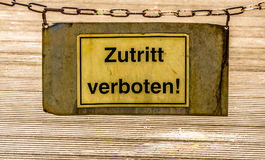 Sign with the label. Sign in german language with the label `Admission forbade Royalty Free Stock Photos