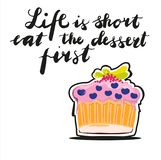 Sign Life is short eat the dessert first, with picture of sweetcake. Vector. royalty free illustration