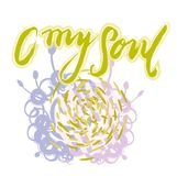 Sign O my soul with illustration. Vector. royalty free illustration