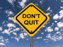 Sign saying ' Don't quit  ' Stock Images