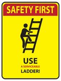 Safety first - Ladder. Sign Use a serviceable ladder! Safety first Royalty Free Stock Image