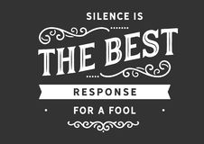 Silence is the best response for a fool. Motivational quote stock illustration