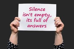 Silence isn`t empty, its full of answers. Motivational sign Stock Images