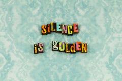 Silence quiet golden trust reliable letterpress. Typography confidential secret trustworthy honest honesty listen listening truth speak loyalty integrity heart stock photos