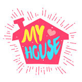Silhouette of the house with heart and calligraphic text. Vector color label Stock Photo