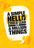 A Simple Hello Could Lead To A Million Things. Inspiring Creative Motivation Quote Poster Template. Vector Typography Banner Design Concept On Grunge Texture royalty free illustration