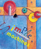 Simple Machines. Colorful painting of many kinds of simple machines Royalty Free Stock Photos
