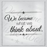 Simple motivational quote background. We become what we think about. Motivational poster Royalty Free Stock Photo