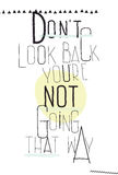 Simple poster. Don`t look back you`re not going th Royalty Free Stock Photography