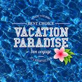 Simple Vacation Paradise Concept. Conceptual Vacation Paradise Texts with Floral Design on a Cool Blue Water Background Stock Image