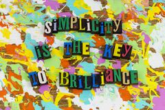 Simplicity is key to brilliance. Keep it simple simplicity answer brilliance intelligence intelligent smart education learning understanding success positive royalty free stock image