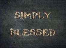 Simply blessed happy grateful kind typography type. Simply blessed happy grateful kind typography letterpress laugh dream big give love kindness help others stock photos
