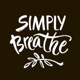 Simply breathe. Inspirational quote on black background. ink hand lettering. Modern brush calligraphy. Vector. Illustration Stock Photos