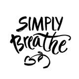 Simply breathe. Inspirational quote on white background. ink hand lettering. Modern brush calligraphy. Vector. Illustration Stock Photography