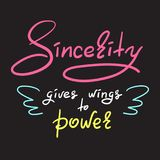 Sincerity gives wings to power - handwritten funny motivational quote. Print for inspiring poster, t-shirt, royalty free illustration