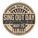 Sing Out Day stamp. Sing Out Day, May 25, rubber stamp, vector Illustration Stock Images
