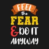 Sinta o medo e faça-o de qualquer maneira Citações inspiradores superiores Cita fotografia de stock royalty free