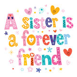 A sister is a forever friend. Decorative type Stock Image