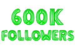 Six hundred thousand followers, green color Stock Photos