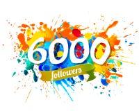 6000 followers. Splash paint inscription. Six thousand followers. Splash paint vector inscription royalty free illustration