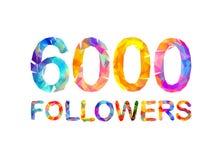 6000 six thousand followers. Triangular colorful inscription royalty free illustration