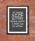 Size matters and coffee written in picture frame Royalty Free Stock Images