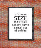 Size matters and coffee written in picture frame Royalty Free Stock Photos