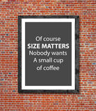 Size matters coffee written in picture frame Royalty Free Stock Photo