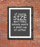 Size matters and coffee written in picture frame Stock Photography