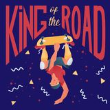 Skateboarder. Guy stand on one hand upside down with a skateboard. Cool man with text `King of the road`. Vector illustration. Stock Illustration