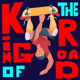 Skateboarder. Guy stand on one hand upside down with a skateboard. Stylize text `King of the road`. Vector illustration poster. Stock Illustration