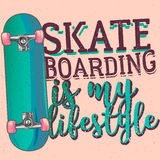 Skateboarding is my liferstyle. Typography poster, t-shirt print / apparel design Stock Photo