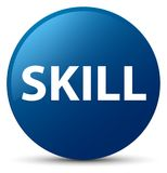 Skill blue round button. Skill isolated on blue round button abstract illustration Stock Images