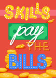 Skills pay the bills fun encouraging poster with lettering in flat style,self development concept Stock Photos