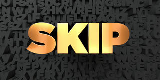 Skip - Gold text on black background - 3D rendered royalty free stock picture Stock Images