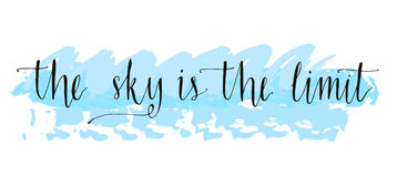 The sky is the limit. Inspirational phrase at blue. Paint stroke, typography for poster, t-shirt or card. Vector modern calligraphy art Stock Photo