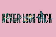 Slogan with flower. Never Look Back vector T-shirt design. Typography and Tropical vector illustration