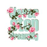 Slogan with flower. Never Stop Dreaming vector T-shirt design. royalty free illustration