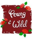 Slogan jung und wild auf einem heftigen Hintergrund genäht mit stilisierten Rosen und handgeschriebenem Text vektor abbildung