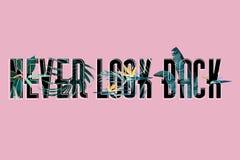 Slogan met bloem Nooit kijk Achter vectort-shirtontwerp vector illustratie