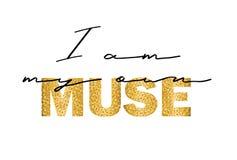 Slogan para o t-shirt Eu sou meu próprio musa Aperfei?oe para a decora??o tal como cartazes, arte da casa da parede, sacola, c?pi ilustração stock