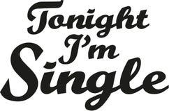 Slogan - Tonight I`m a single. Vector Royalty Free Stock Photos