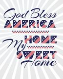Slogan vector print for celebration design 4 th july in vintage style with text God Bless AMERICA Home my sweet home. Vector illustration. American royalty free illustration