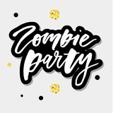 Slogan Zombie Party phrase graphic Print lettering calligraphy royalty free illustration
