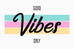 Slogantypografie voor t-shirt Goede vibes slechts - het ontwerp van het T-stukoverhemd voor meisjes Vector royalty-vrije illustratie