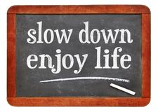 Slow down, enjoy life stock photography