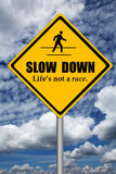 Slow down. And take it easy because life is not a race stock illustration